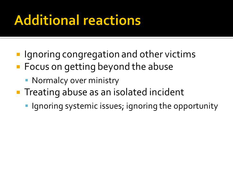 Additional reactions Ignoring congregation and other victims