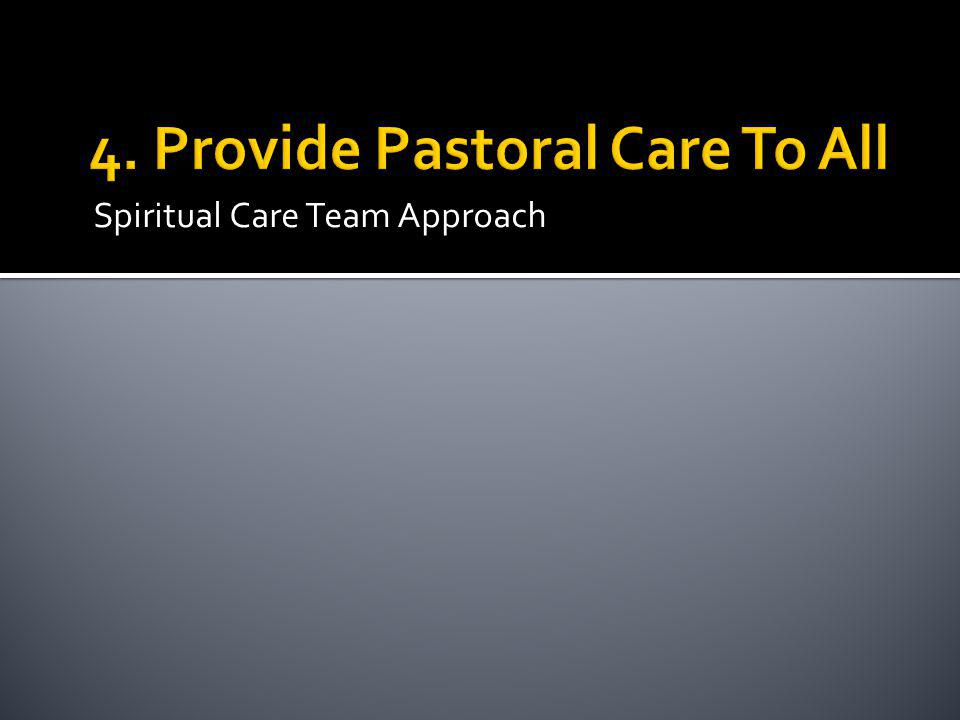 4. Provide Pastoral Care To All