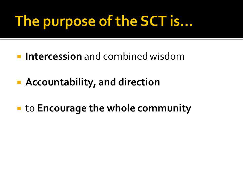 The purpose of the SCT is…