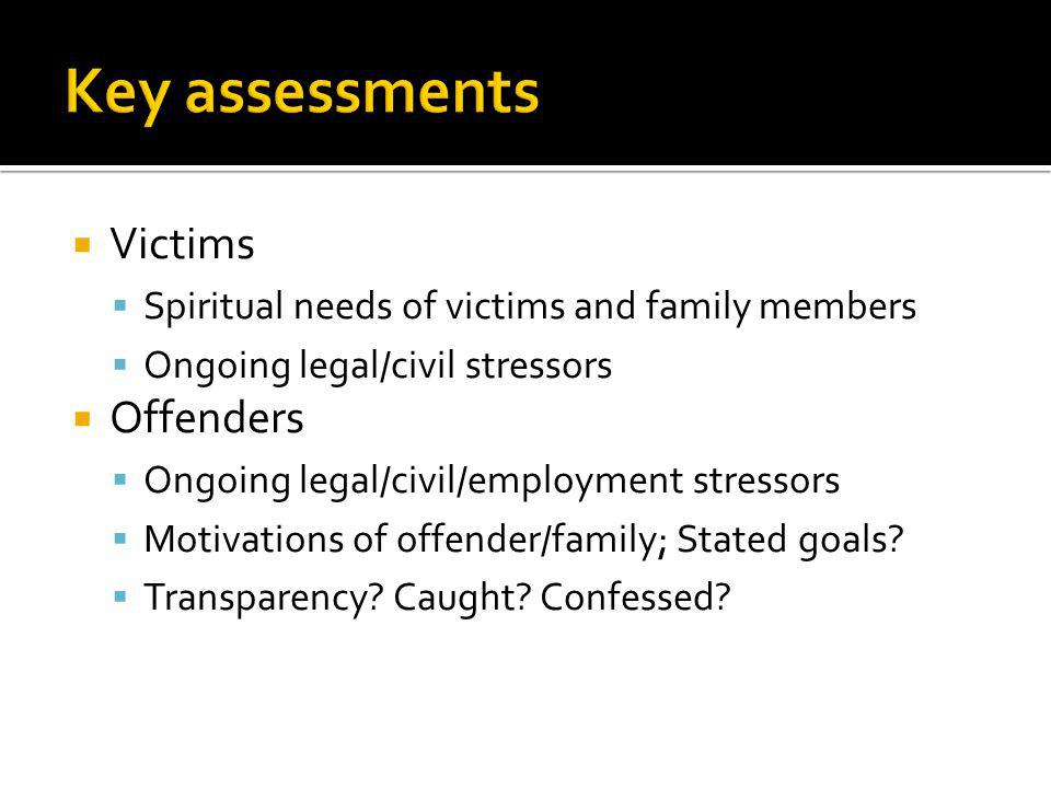 Key assessments Victims Offenders