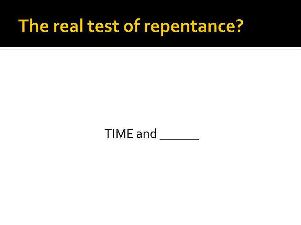 The real test of repentance
