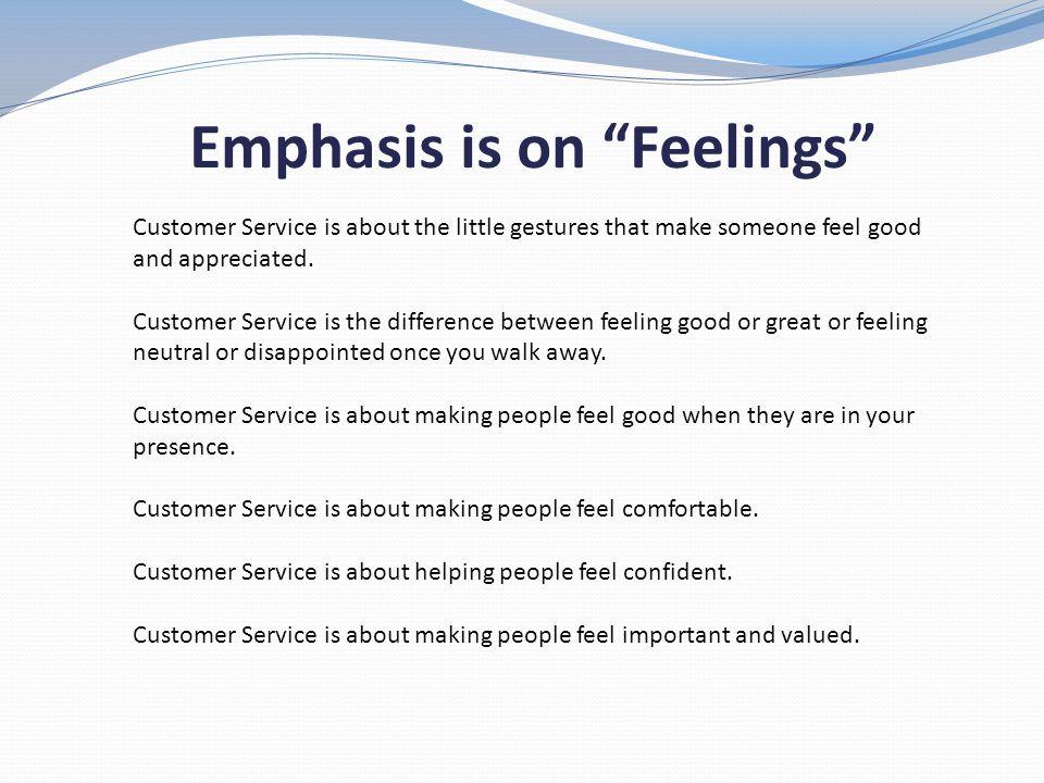 Emphasis is on Feelings