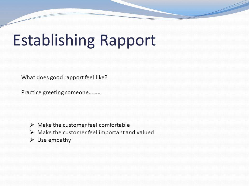 Establishing Rapport What does good rapport feel like