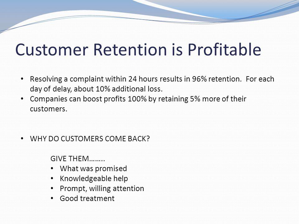 Customer Retention is Profitable