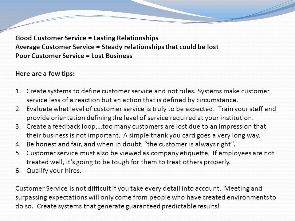 Good Customer Service = Lasting Relationships