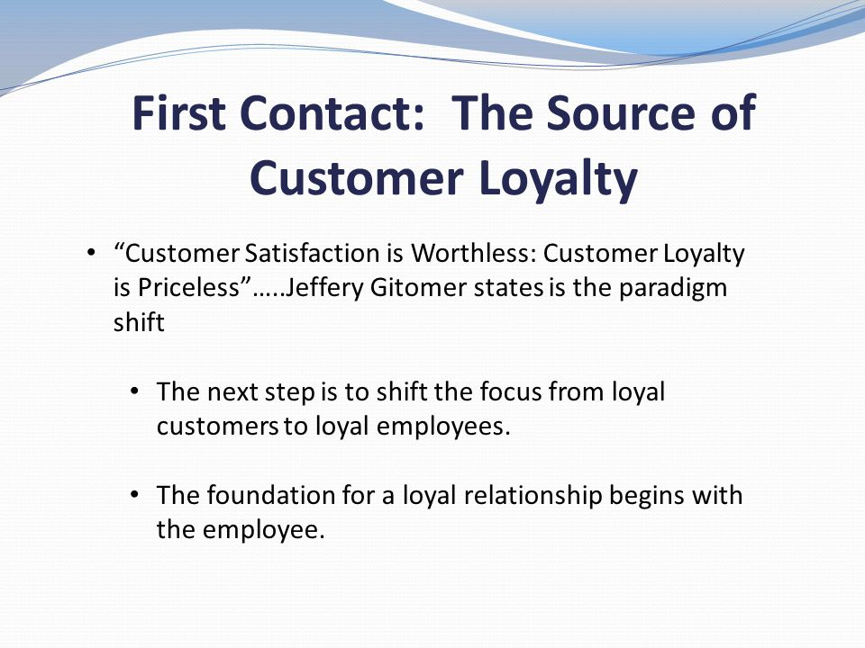 First Contact: The Source of Customer Loyalty