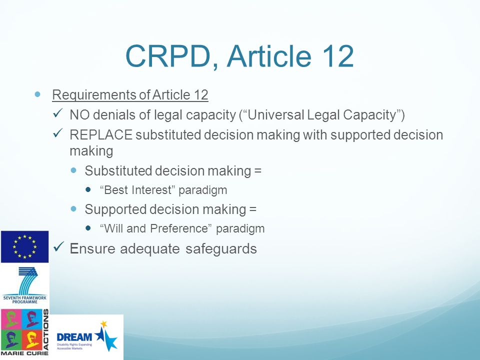 CRPD, Article 12 Ensure adequate safeguards Requirements of Article 12