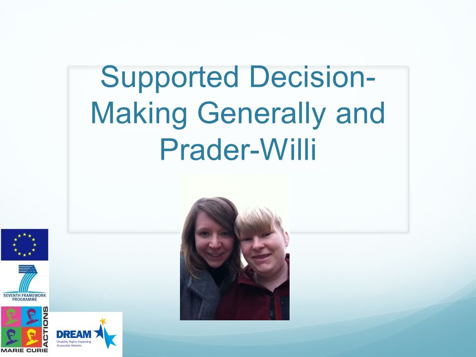 Supported Decision-Making Generally and Prader-Willi