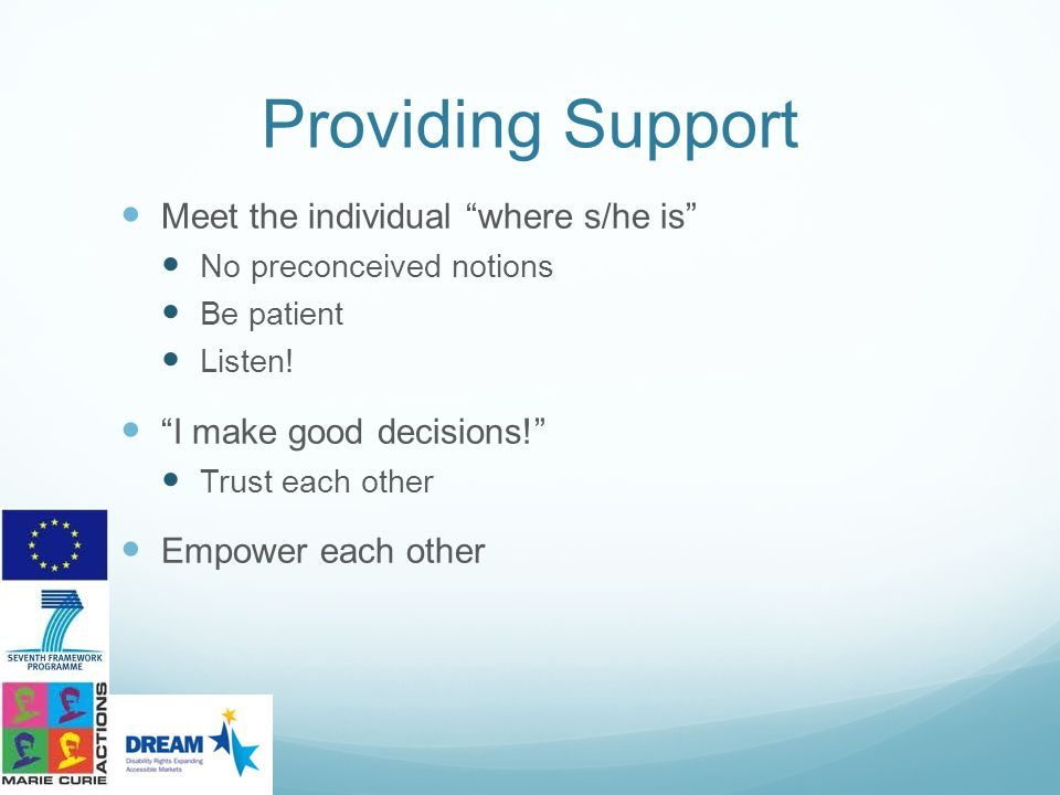 Providing Support Meet the individual where s/he is