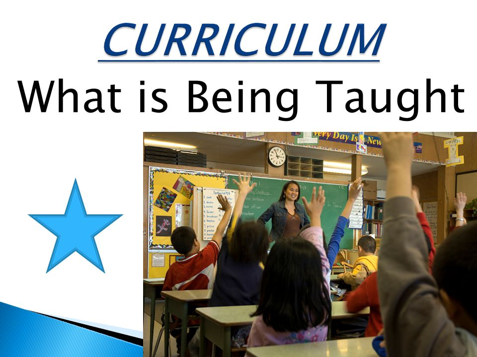 CURRICULUM What is Being Taught