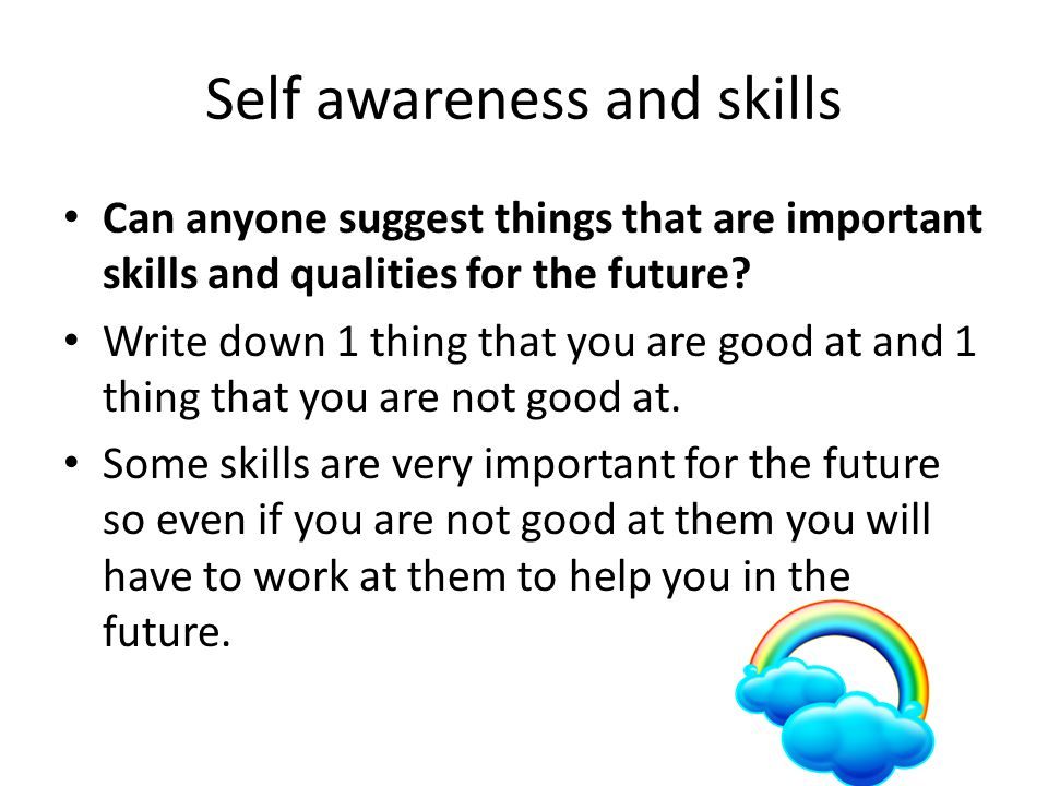 Self awareness and skills
