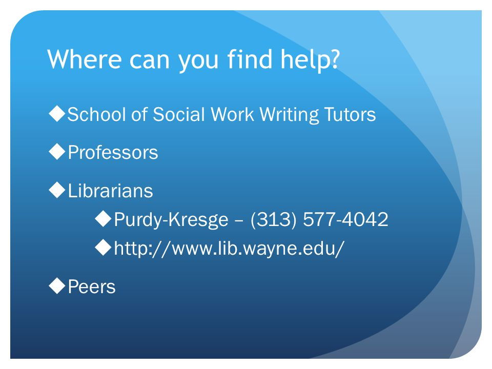 Where can you find help School of Social Work Writing Tutors