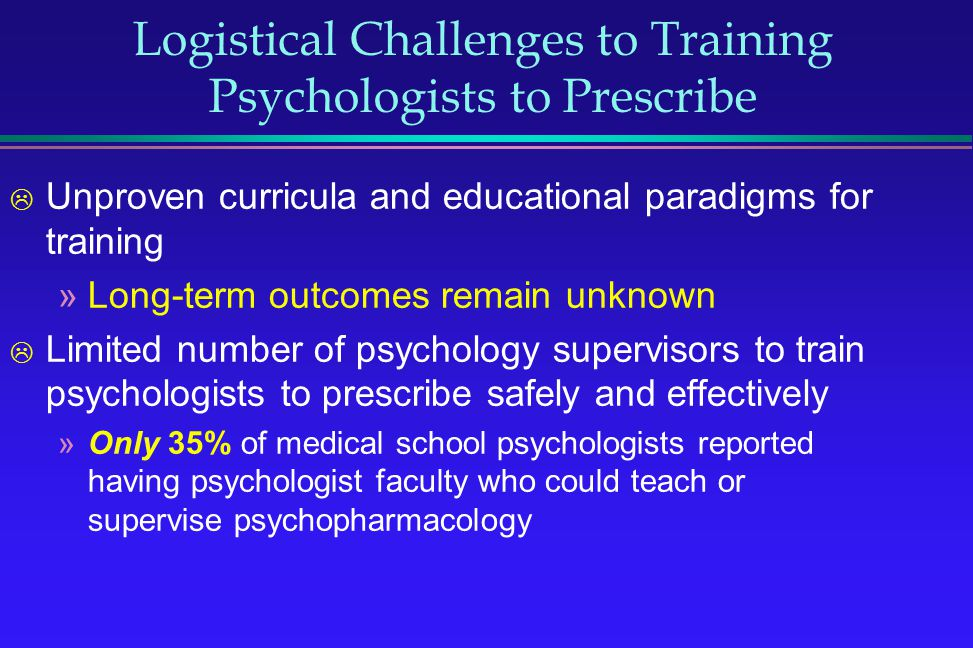 Logistical Challenges to Training Psychologists to Prescribe