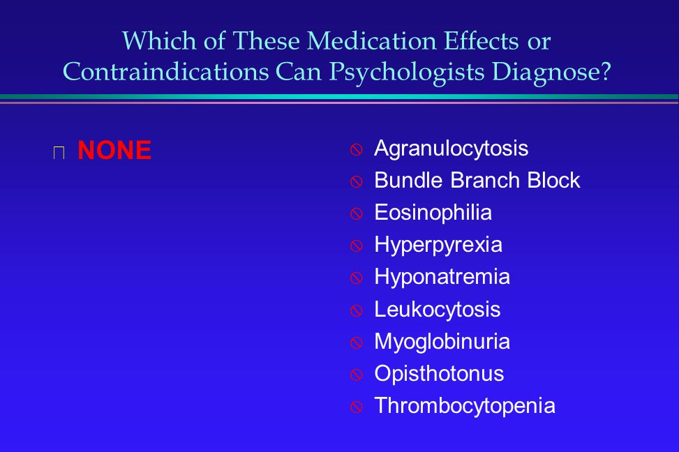 Which of These Medication Effects or Contraindications Can Psychologists Diagnose