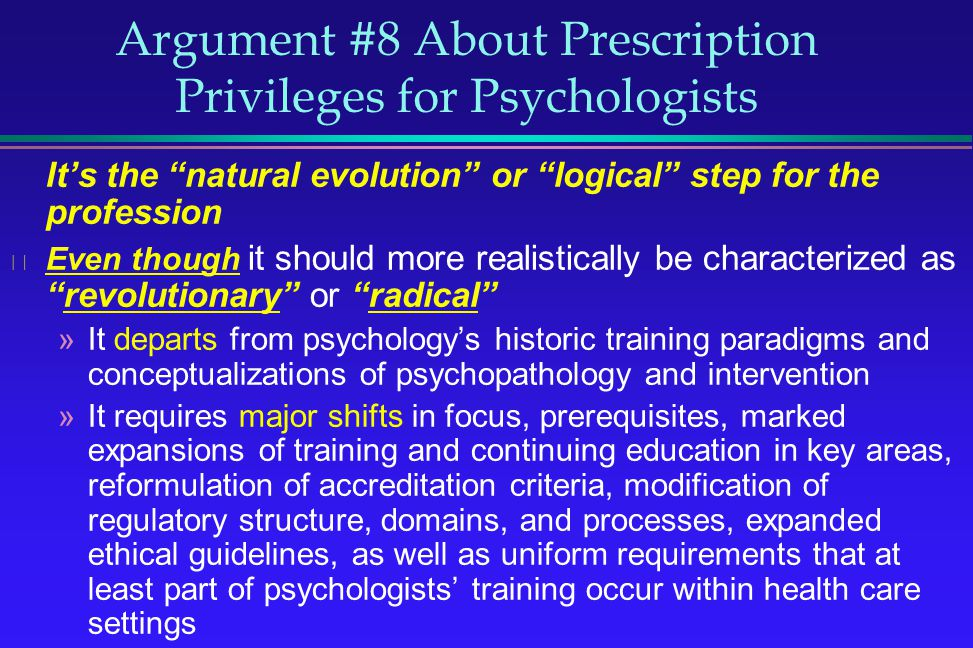 Argument #8 About Prescription Privileges for Psychologists