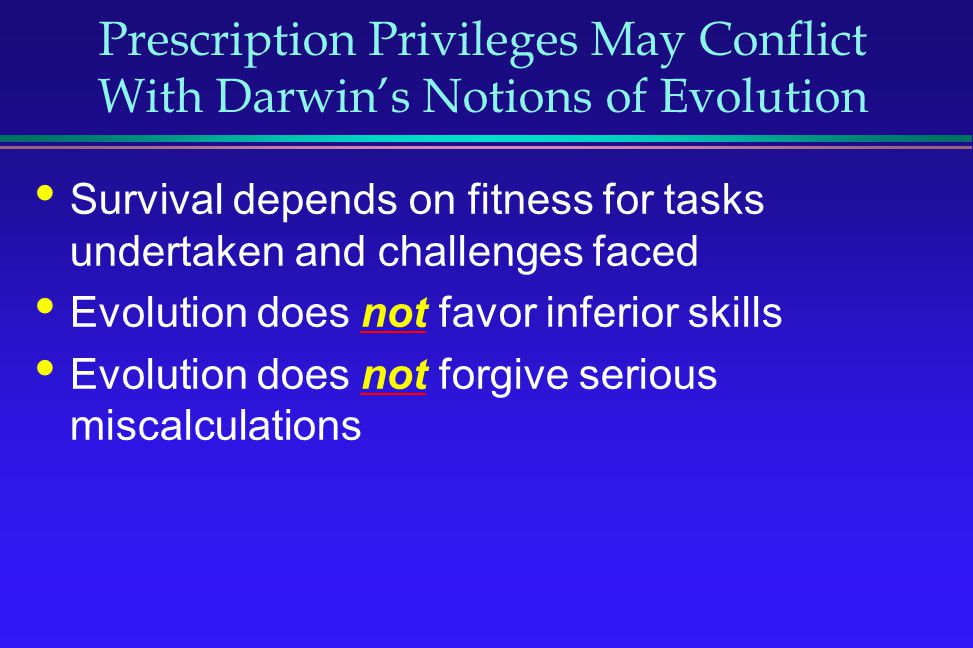 Prescription Privileges May Conflict With Darwin's Notions of Evolution