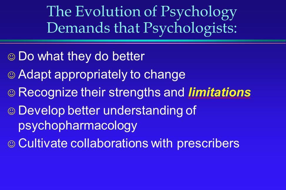 The Evolution of Psychology Demands that Psychologists: