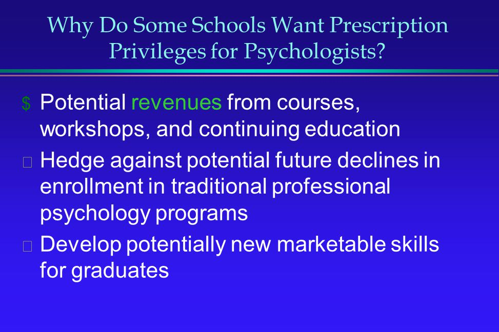 Why Do Some Schools Want Prescription Privileges for Psychologists