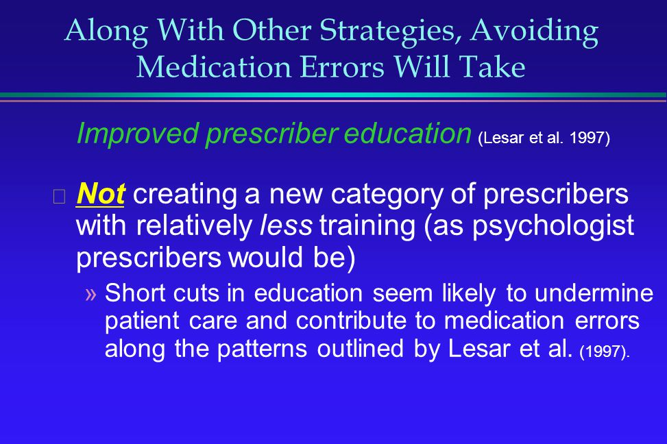 Along With Other Strategies, Avoiding Medication Errors Will Take