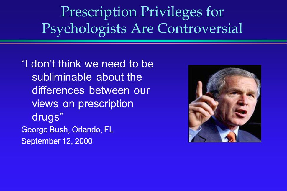 Prescription Privileges for Psychologists Are Controversial