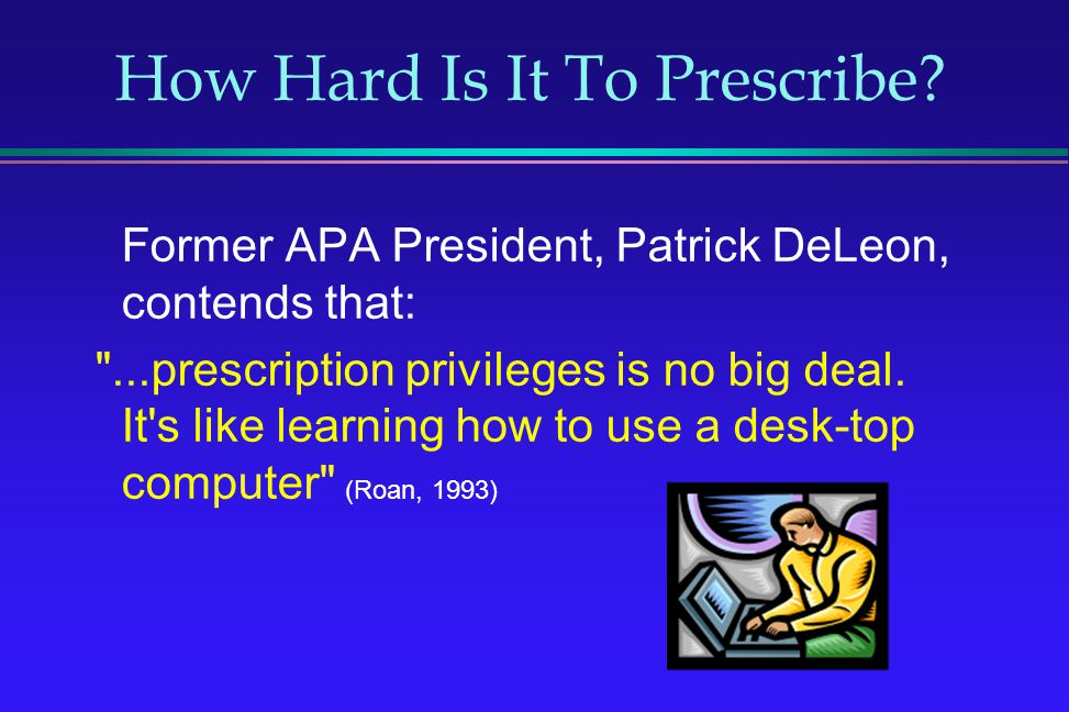 How Hard Is It To Prescribe