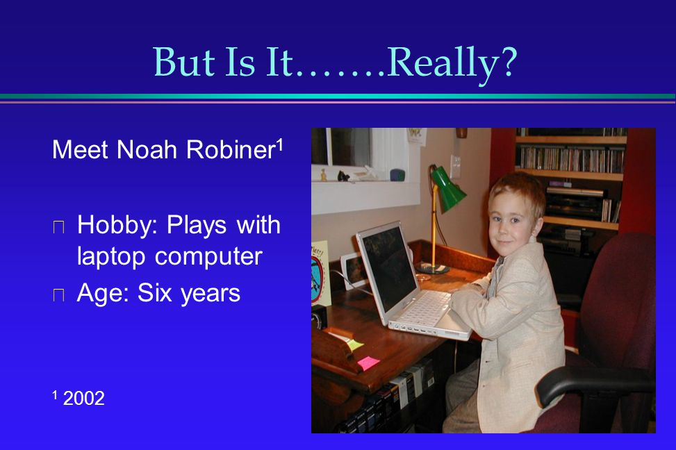 But Is It…….Really Meet Noah Robiner1