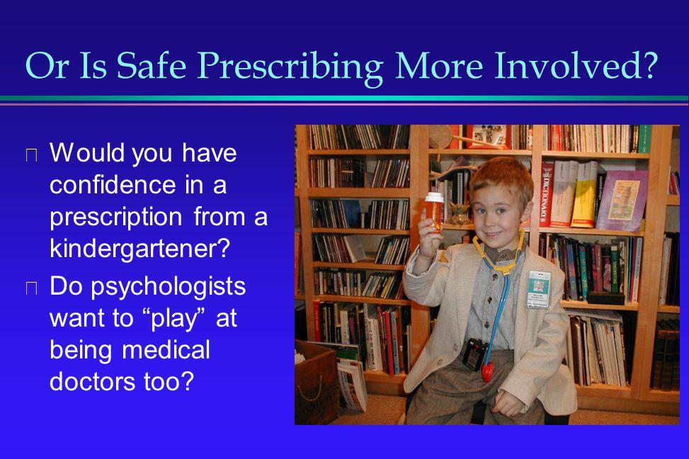 Or Is Safe Prescribing More Involved