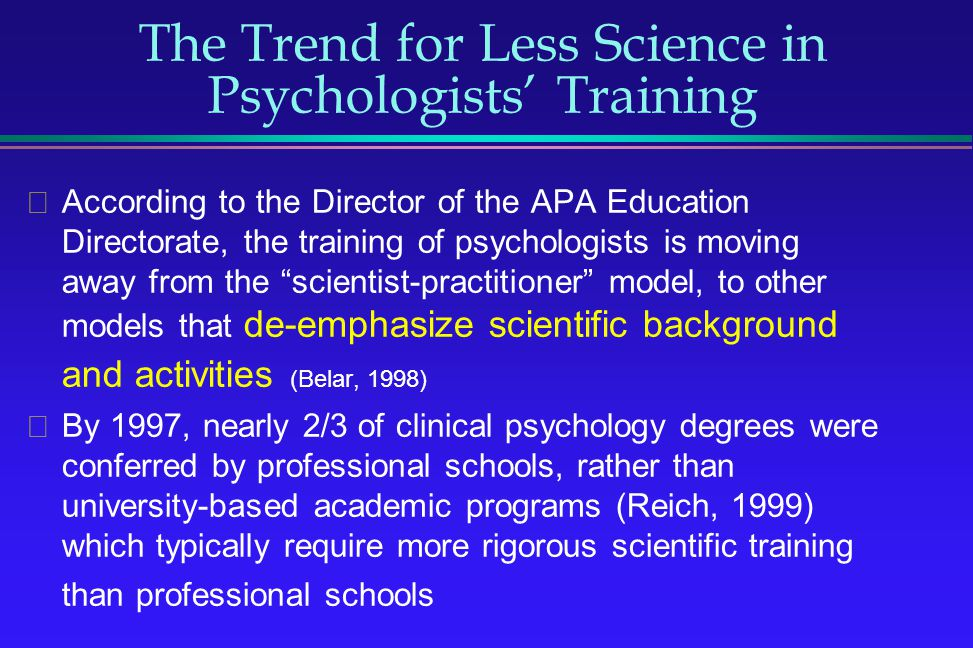The Trend for Less Science in Psychologists' Training