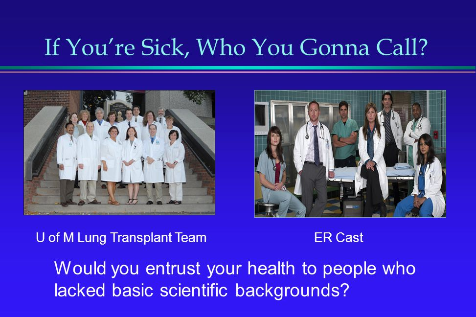 If You're Sick, Who You Gonna Call
