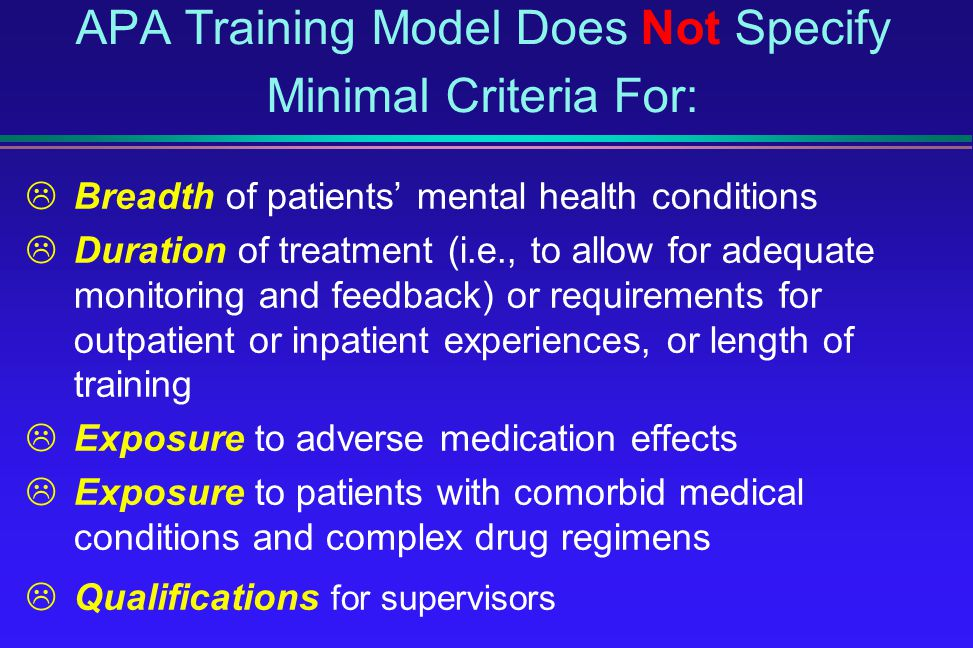 APA Training Model Does Not Specify Minimal Criteria For:
