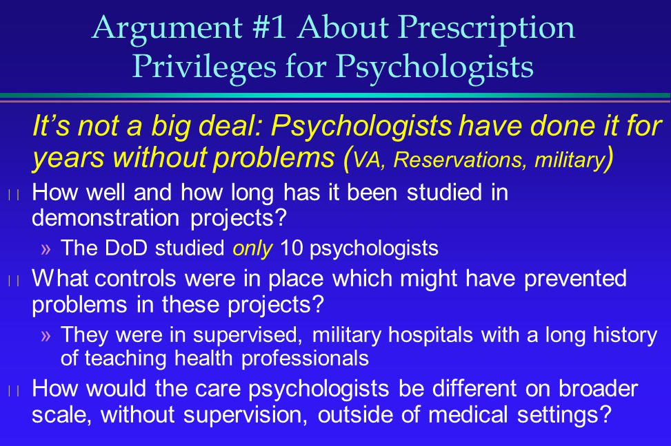 Argument #1 About Prescription Privileges for Psychologists