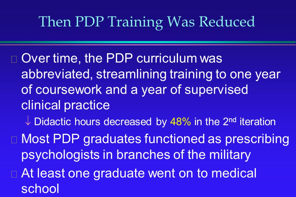 Then PDP Training Was Reduced