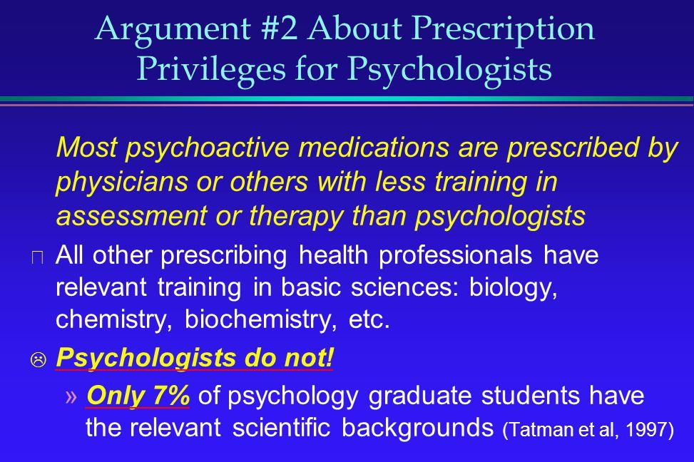Argument #2 About Prescription Privileges for Psychologists
