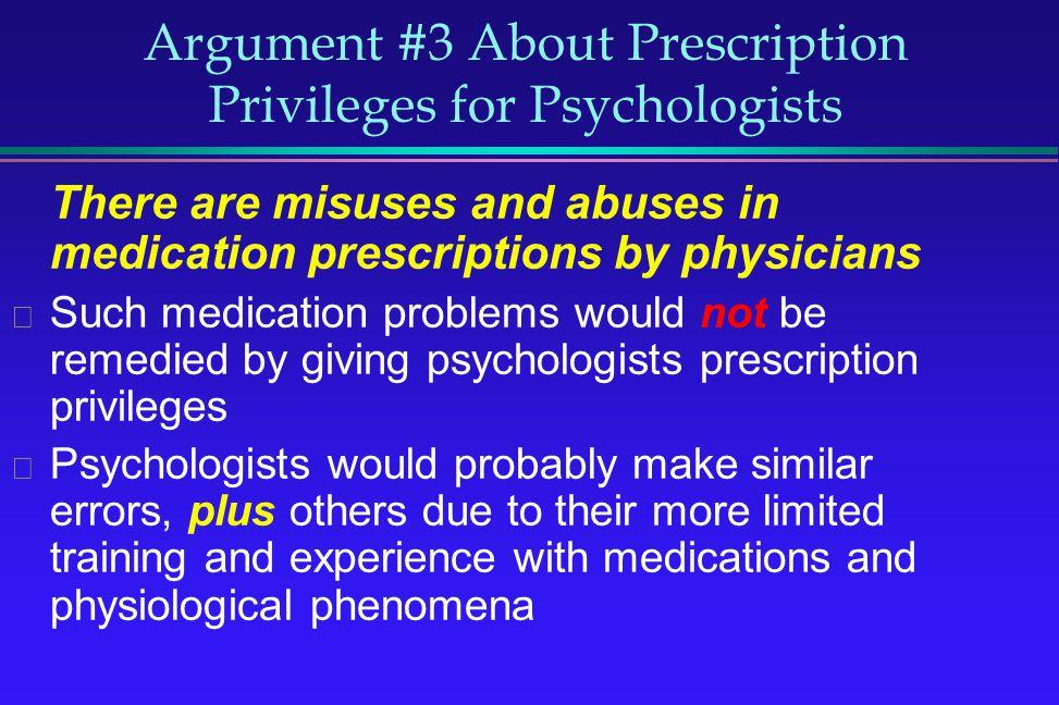 Argument #3 About Prescription Privileges for Psychologists