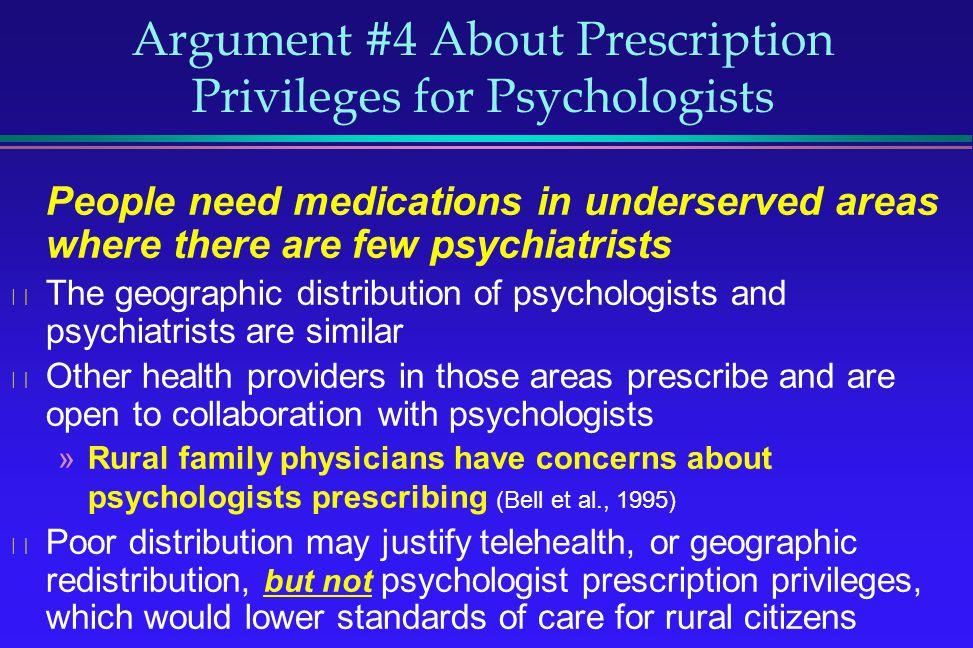 Argument #4 About Prescription Privileges for Psychologists