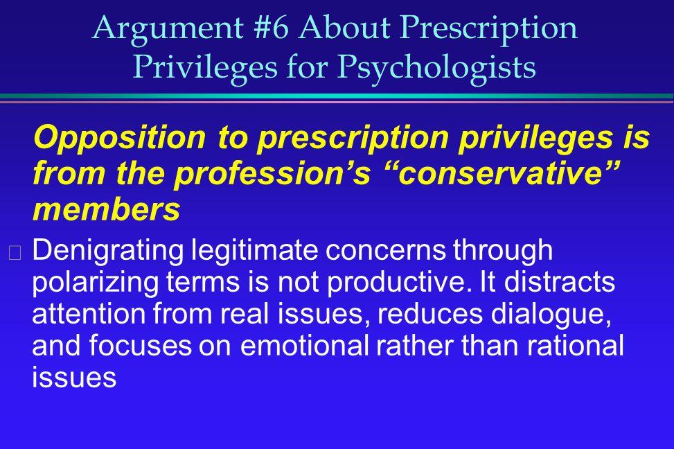 Argument #6 About Prescription Privileges for Psychologists