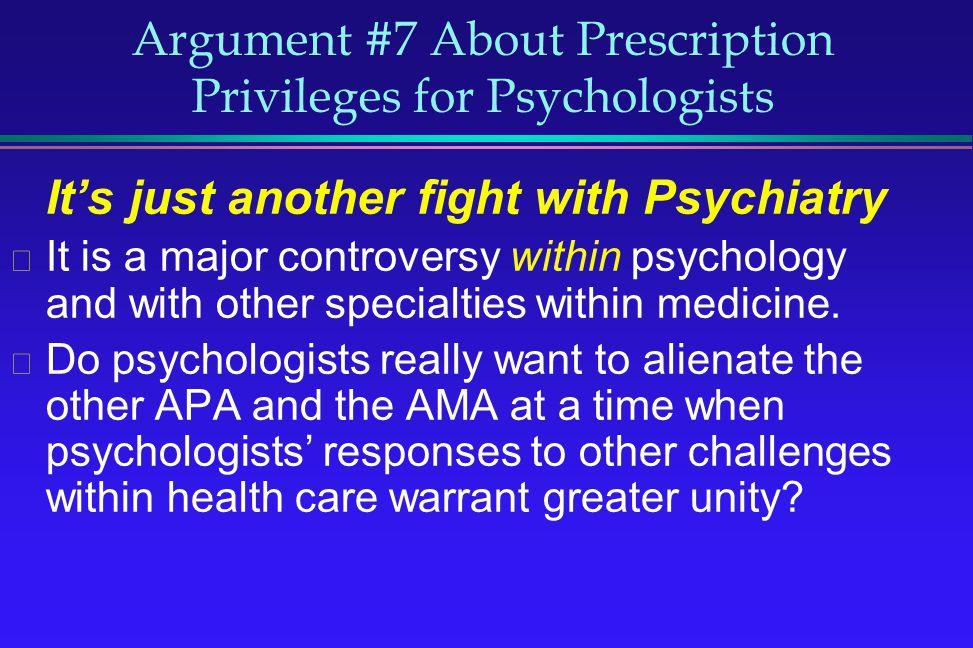 Argument #7 About Prescription Privileges for Psychologists