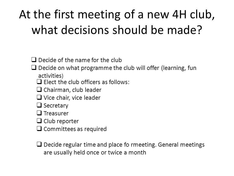 At the first meeting of a new 4H club, what decisions should be made