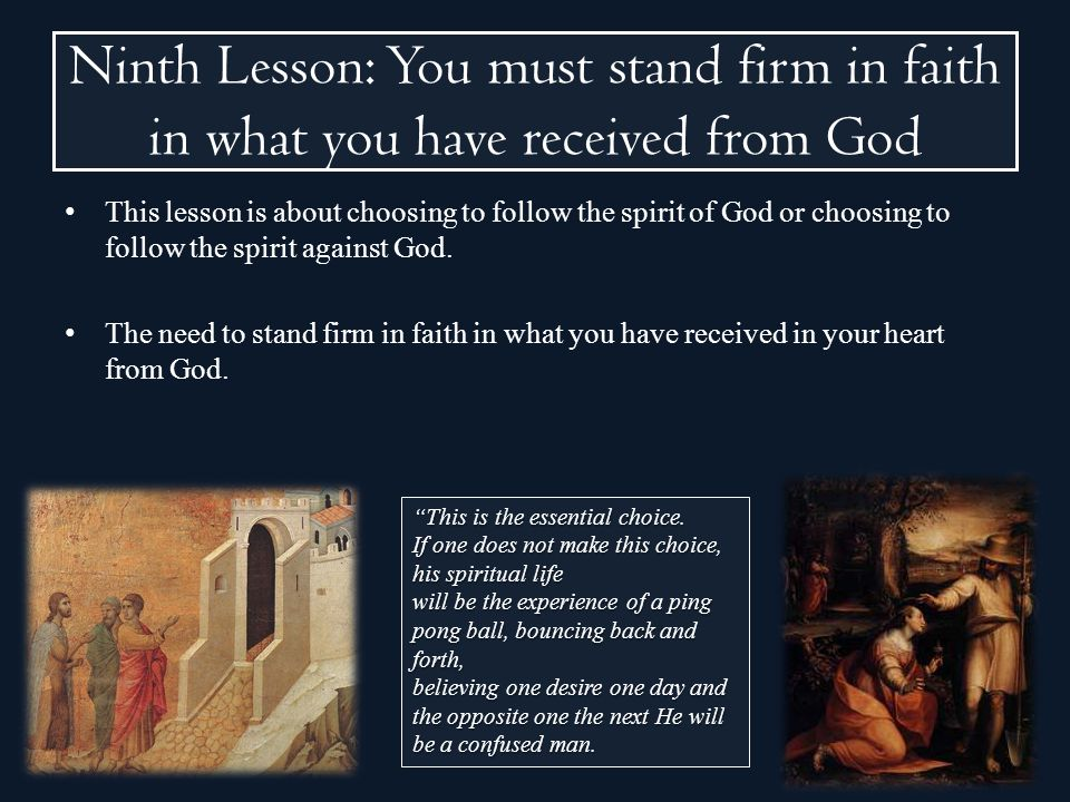 Ninth Lesson: You must stand firm in faith in what you have received from God