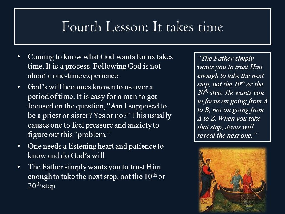 Fourth Lesson: It takes time