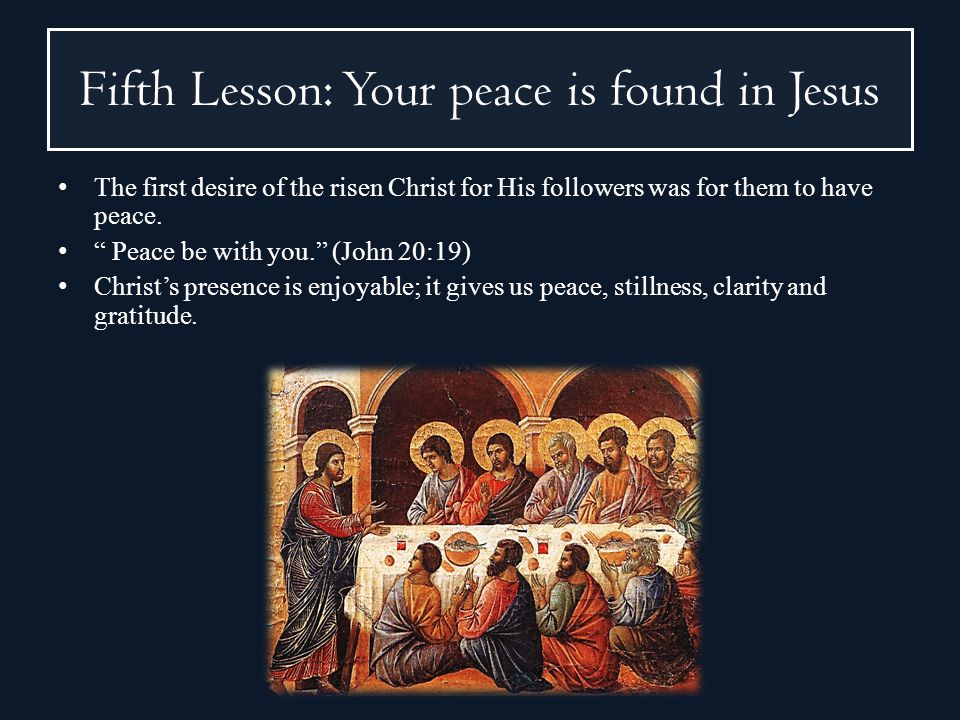 Fifth Lesson: Your peace is found in Jesus