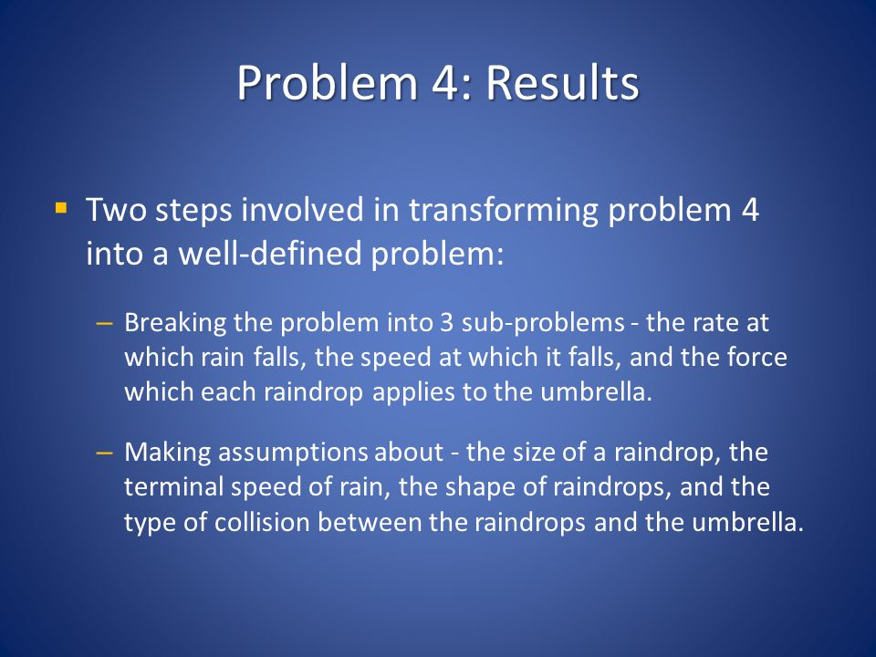 Problem 4: Results Two steps involved in transforming problem 4 into a well-defined problem: