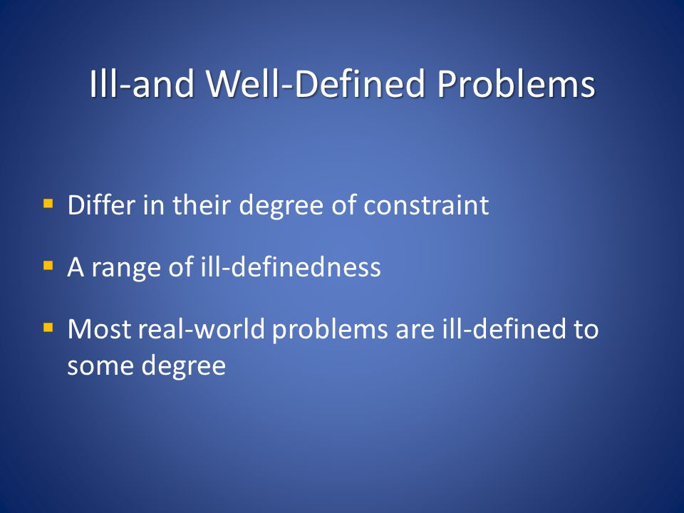 Ill-and Well-Defined Problems