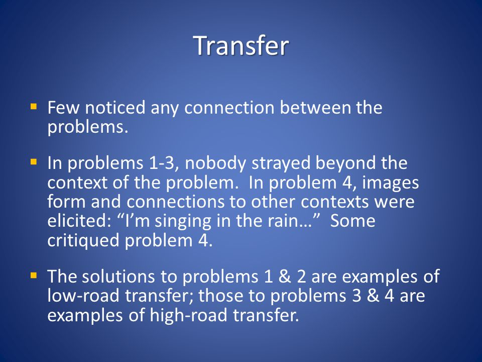 Transfer Few noticed any connection between the problems.