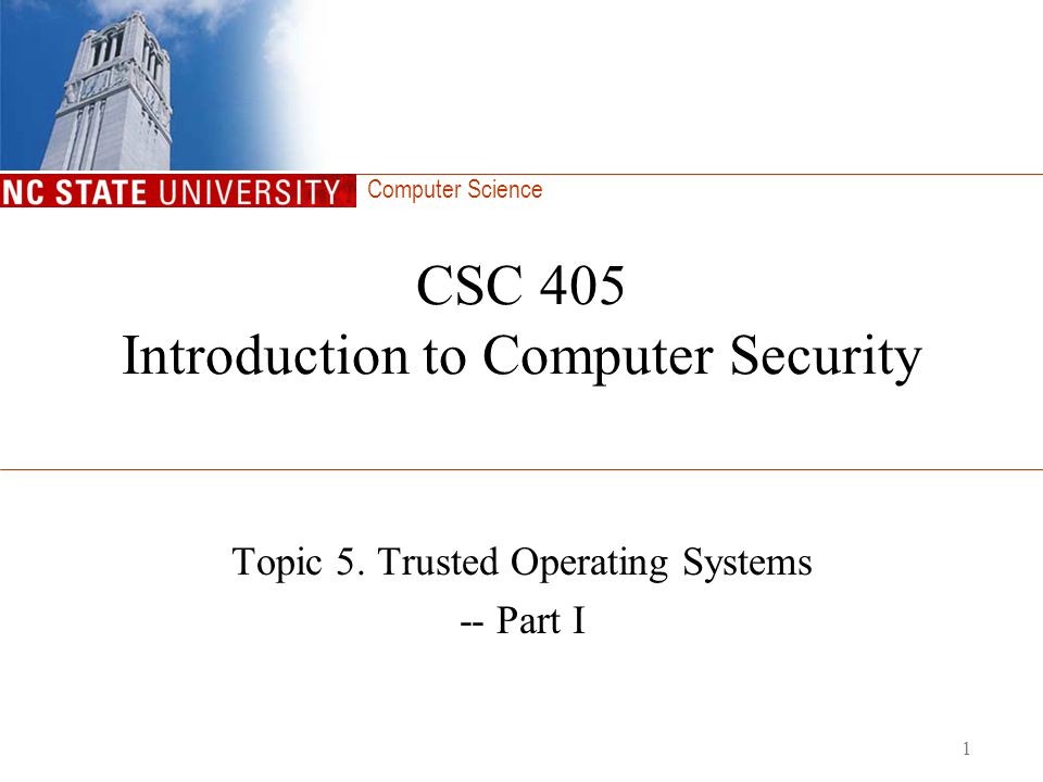 CSC 405 Introduction to Computer Security