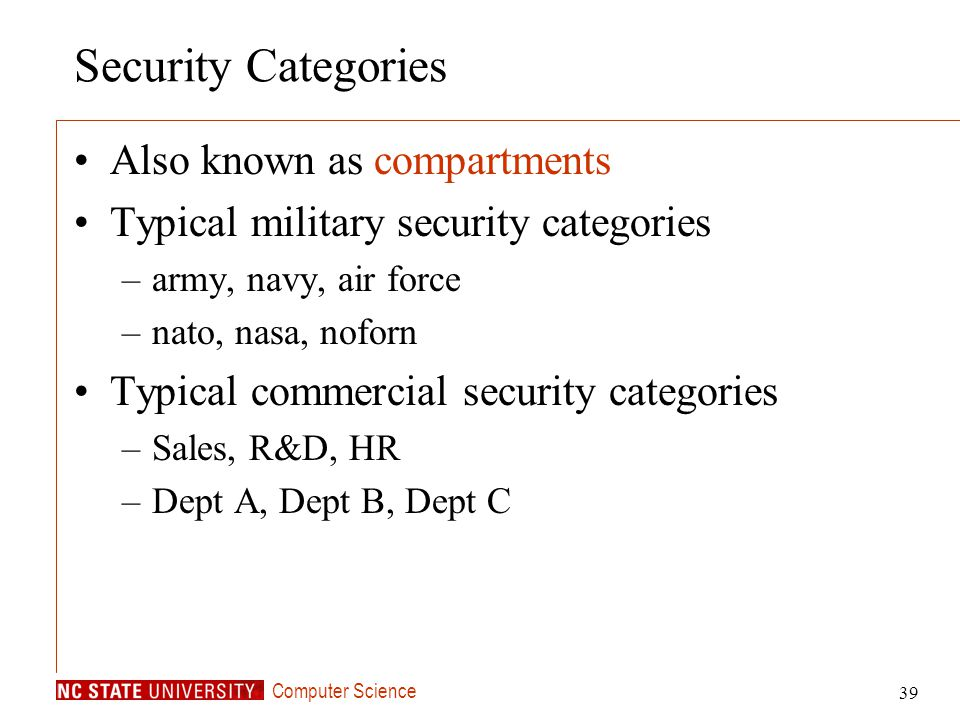 Security Categories Also known as compartments