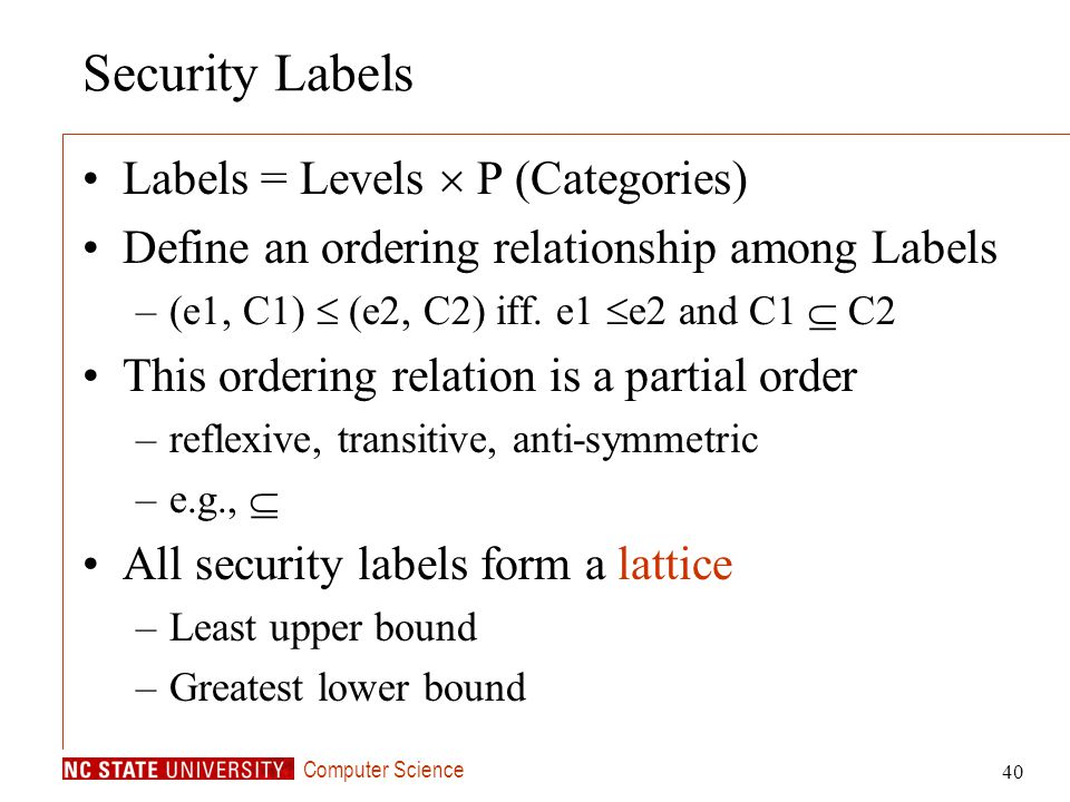 Security Labels Labels = Levels  P (Categories)