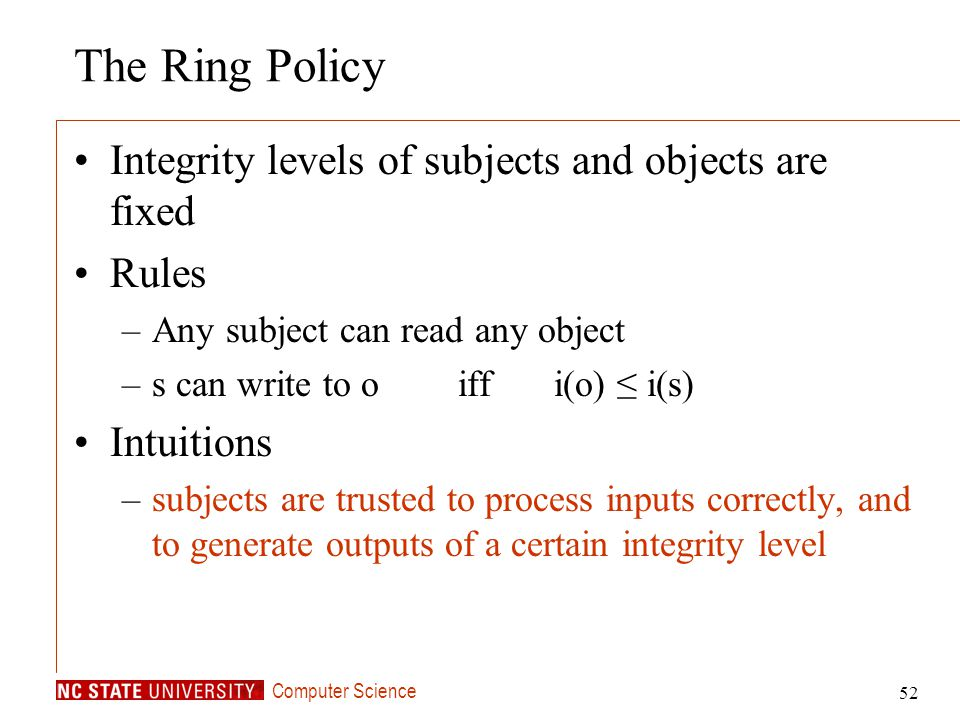 The Ring Policy Integrity levels of subjects and objects are fixed