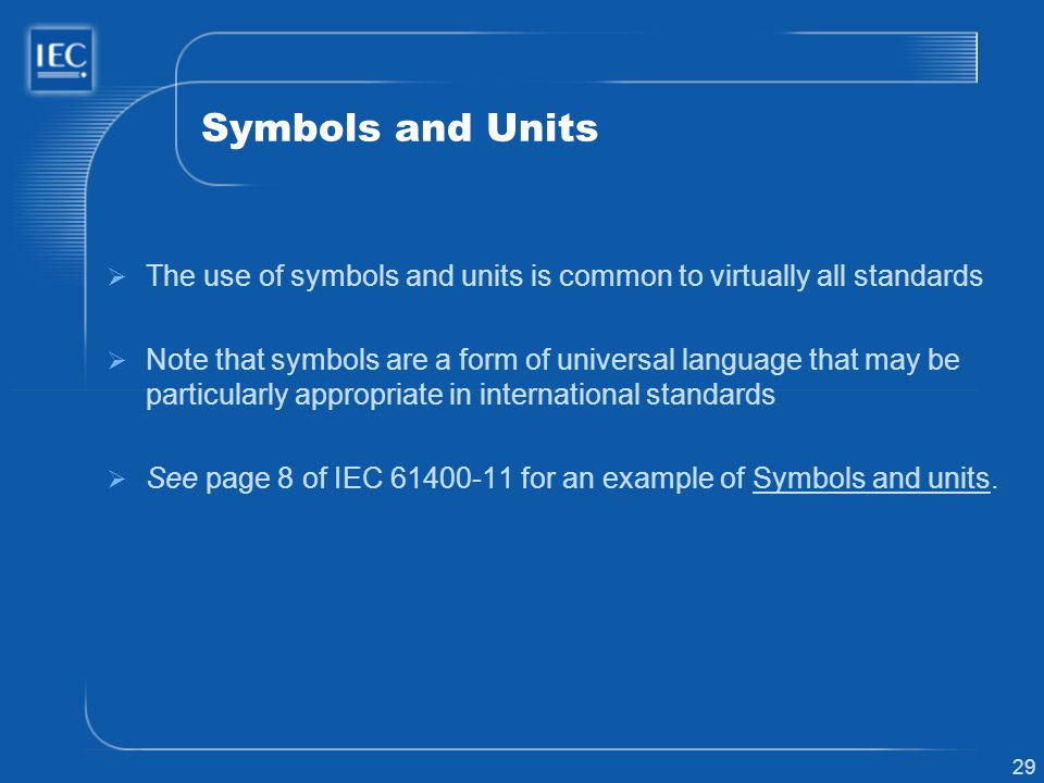 Symbols and Units The use of symbols and units is common to virtually all standards.