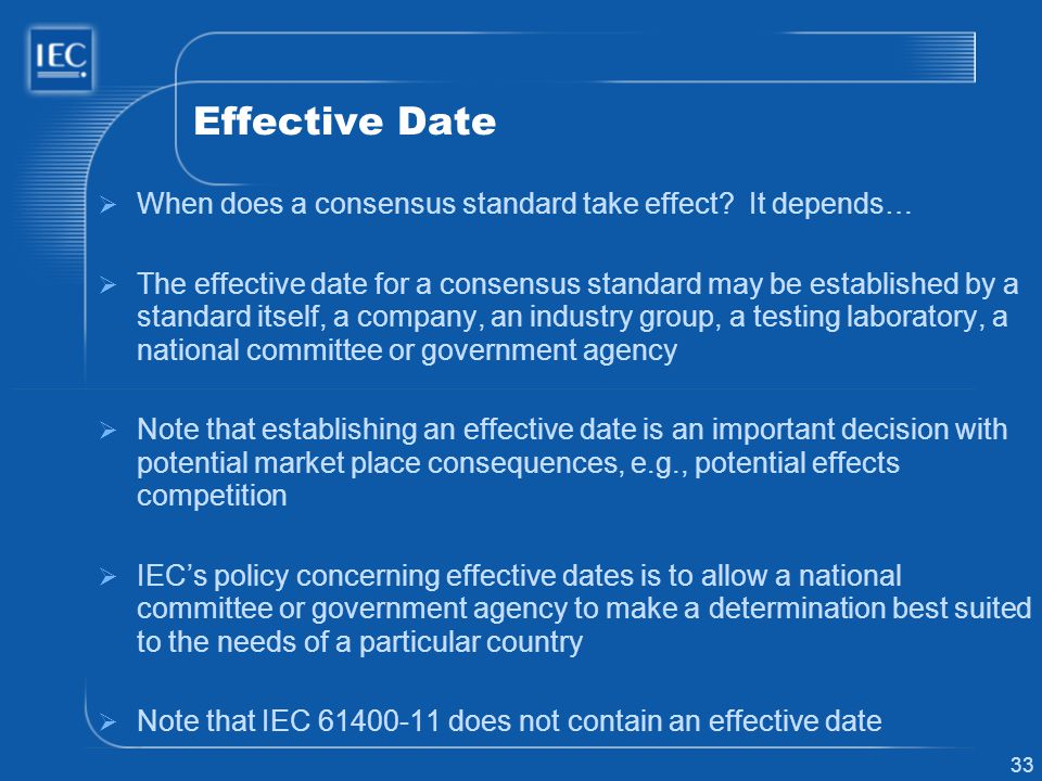 Effective Date When does a consensus standard take effect It depends…